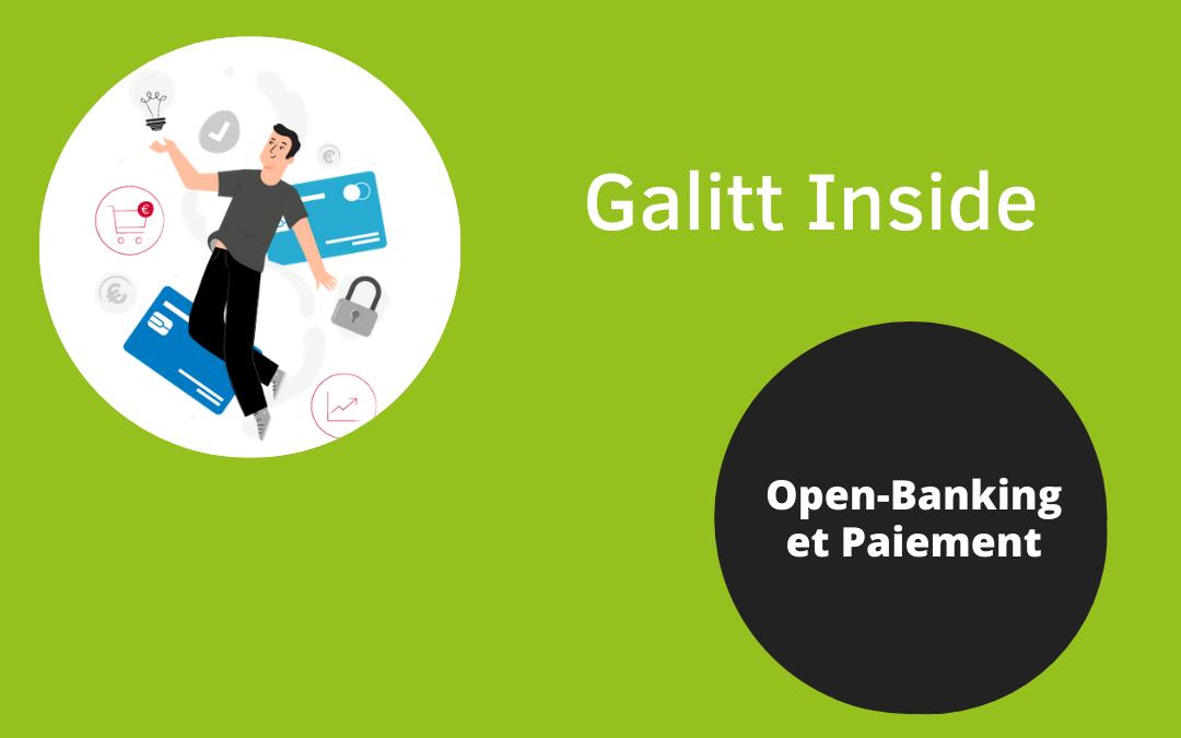 Galitt Inside : Open-Banking et paiement
